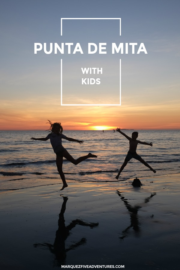 Punta Mita, Mexico with Kids - Things to do, places to eat, where to stay. | Mexico | Punta Mita | Pacific Coast | Marietas Islands | Sayulita | Surfing | Snorkeling | Bucieras | Human Connections